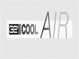 32 DEGREES COOL AIR
