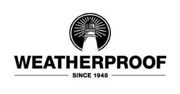 WEATHERPROOF SINCE 1948