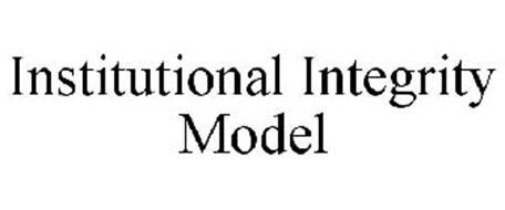 INSTITUTIONAL INTEGRITY MODEL