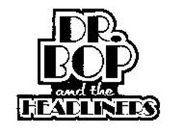 DR. BOP AND THE HEADLINERS