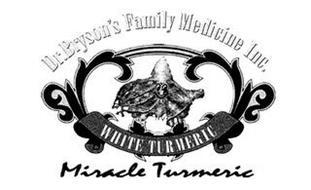 DR.BRYSON'S FAMILY MEDICINE INC. MIRACLE TURMERIC WHITE TURMERIC