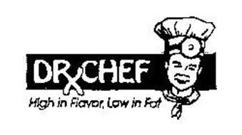 DRXCHEF HIGH IN FLAVOR, LOW IN FAT