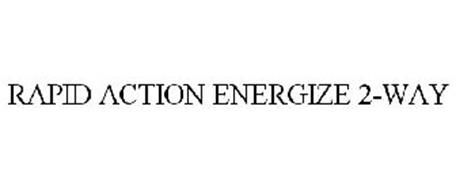 RAPID ACTION ENERGIZE 2-WAY
