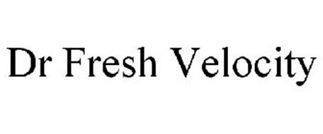 DR FRESH VELOCITY