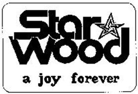 STAR WOOD A JOY FOREVER