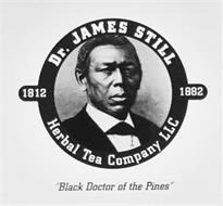 "DR. JAMES STILL 1812 1882 HERBAL TEA COMPANY LLC ""BLACK DOCTOR OF THE PINES"""