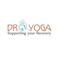 DR YOGA SUPPORTING YOUR RECOVERY