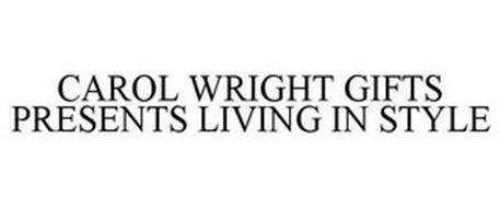 CAROL WRIGHT GIFTS PRESENTS LIVING IN STYLE