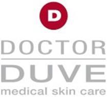 D DOCTOR DUVE MEDICAL SKIN CARE
