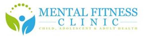 MENTAL FITNESS CLINIC CHILD, ADOLESCENT & ADULT HEALTH