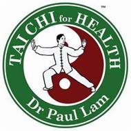 TAI CHI FOR HEALTH DR PAUL LAM