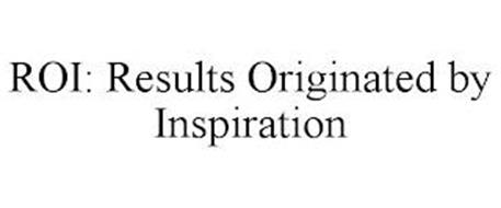 ROI: RESULTS ORIGINATED BY INSPIRATION