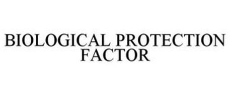 BIOLOGICAL PROTECTION FACTOR