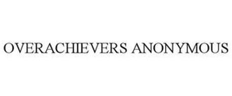OVERACHIEVERS ANONYMOUS
