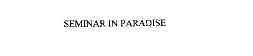 SEMINAR IN PARADISE