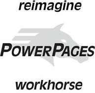 REIMAGINE POWERPAGES WORKHORSE