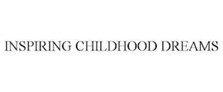 INSPIRING CHILDHOOD DREAMS