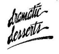 DRAMATIC DESSERTS