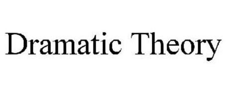DRAMATIC THEORY