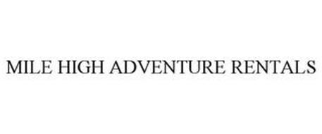 MILE HIGH ADVENTURE RENTALS