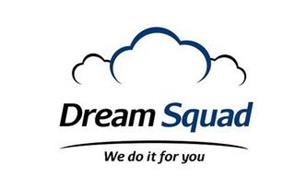 DREAM SQUAD WE DO IT FOR YOU