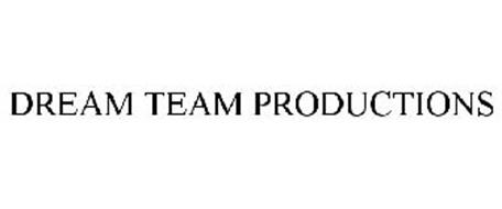 DREAM TEAM PRODUCTIONS