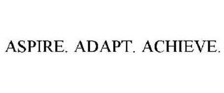 ASPIRE. ADAPT. ACHIEVE.