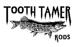 TOOTH TAMER RODS