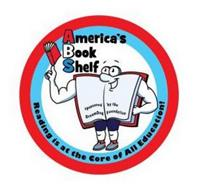 AMERICA'S BOOK SHELF; READING IS AT THE CORE OF ALL EDUCATION SPONSORED BY THE DREAMDOG FOUNDATION