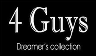 4 GUYS DREAMER'S COLLECTION