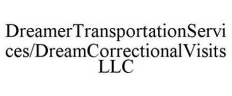 DREAMERTRANSPORTATIONSERVICES/DREAMCORRECTIONALVISITS LLC