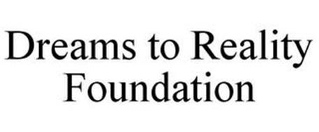 DREAMS TO REALITY FOUNDATION