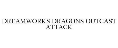 DREAMWORKS DRAGONS OUTCAST ATTACK