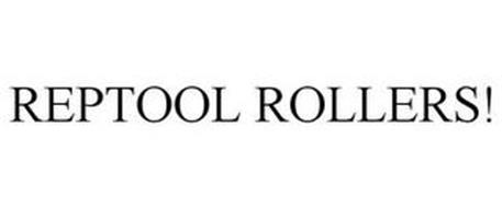 REPTOOL ROLLERS!