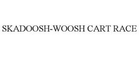 SKADOOSH-WOOSH CART RACE