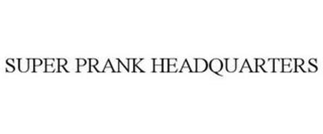 SUPER PRANK HEADQUARTERS