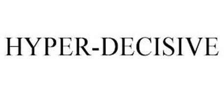 HYPER-DECISIVE