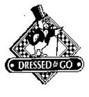 DRESSED TO GO
