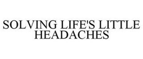 SOLVING LIFE'S LITTLE HEADACHES