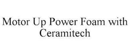 MOTOR UP POWER FOAM WITH CERAMITECH