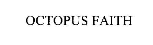 OCTOPUS FAITH
