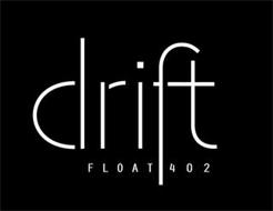 DRIFT FLOAT 402
