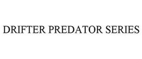 DRIFTER PREDATOR SERIES