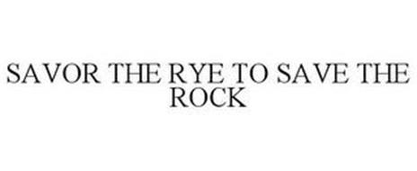 SAVOR THE RYE TO SAVE THE ROCK
