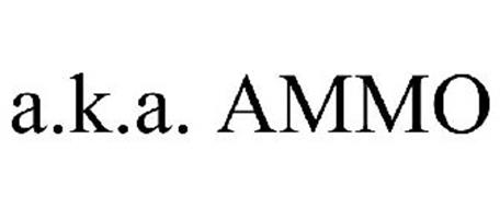 A.K.A. AMMO