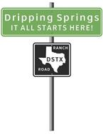 DRIPPING SPRINGS IT ALL STARTS HERE! DSTX RANCH ROAD