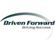 DRIVEN FORWARD DRIVING SUCCESS