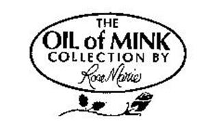 THE OIL OF MINK COLLECTION BY ROSE MARIE