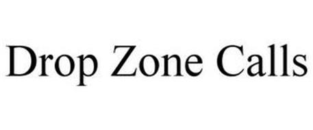DROP ZONE CALLS