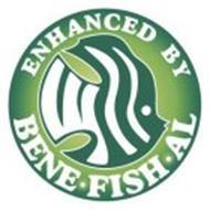ENHANCED BY BENE·FISH·AL